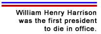 William Henry Harrison Fact 2